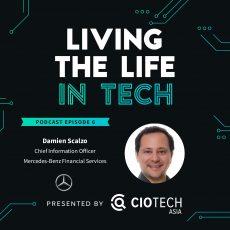 Ep 6 – Living The Life In Tech – Damien Scalzo, CIO, Mercedes-Benz Financial Services