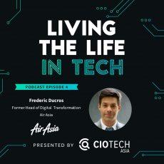 Ep 4 – Living The Life In Tech – Fredric Ducros, Former head of digital transformation, Air Asia