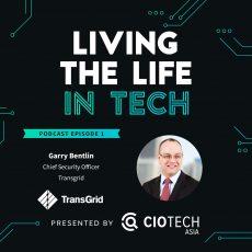 Ep 1 – Living The Life In Tech – Garry Bentlin, CISO, TransGrid