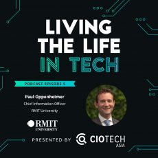 Ep 5 – Living The Life In Tech – Paul Oppenheimer, CIO, RMIT University
