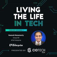 Ep 2 – Living The Life In Tech – Ramesh Munamarty, Group CIO, NTUC Enterprise
