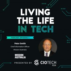 Ep 7 – Living The Life In Tech – Peter Smith, Chief Information Officer, Mission Australia