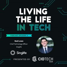 Ep 9 – Living The Life In Tech – Ned Lowe, Chief Technology Officer, Singlife