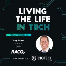Ep 12 – Living The Life In Tech – Greg Booker, Group CIO,  RACQ